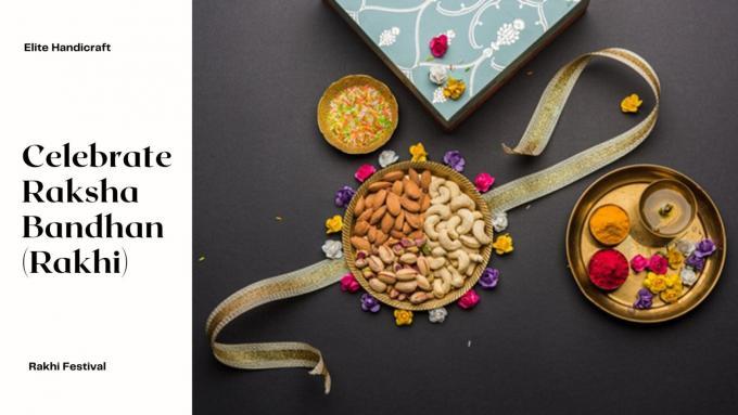 How to Celebrate Raksha Bandhan (Rakhi)?