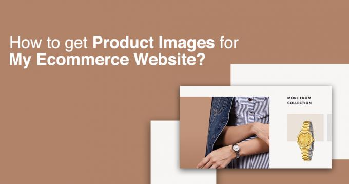 How to Get Product Images for my Ecommerce Website? - Guide