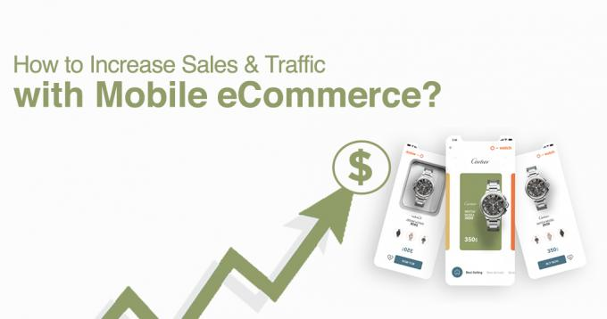 How to Increase Sales and Traffic with Mobile Ecommerce?