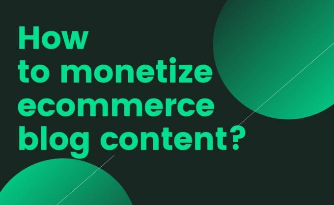 How to monetize ecommerce Blog | Make money from blogging