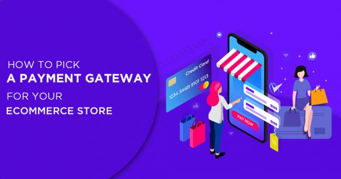 How to Pick a Payment Gateway for your Ecommerce Store