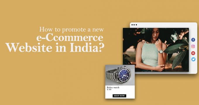 How to Promote a New Ecommerce Website in India? – A Guide