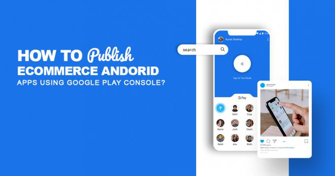 How to Publish Ecommerce Android Apps Using Google Play Console?