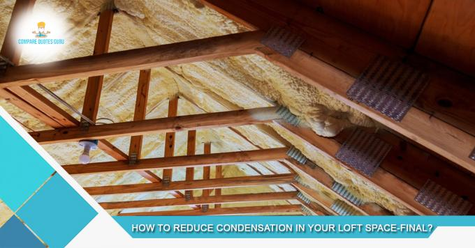 How to Reduce Condensation in your Loft Space - Guide 2021