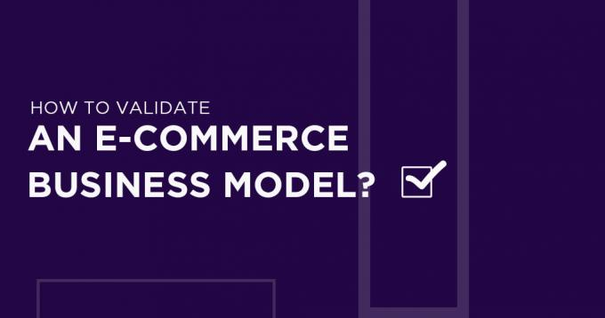 How to Validate an Ecommerce Business Model?