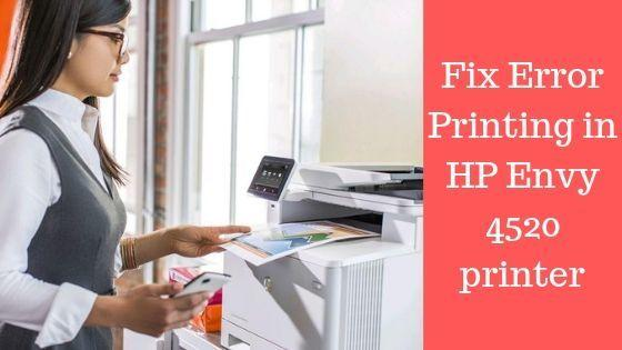 How to fix Error Printing in HP Envy 4520 printer?