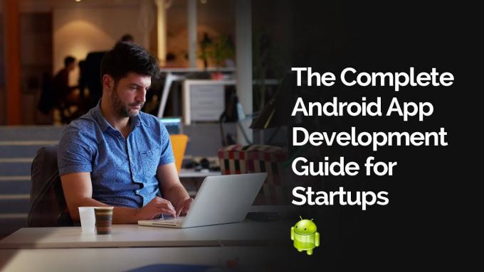 A Complete Startup Guide on Android App Development Services