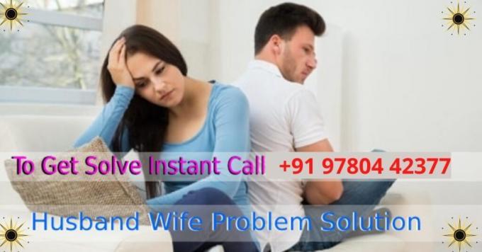 HUSBAND WIFE PROBLEM SOLUTION SPECIALIST ASTROLOGER