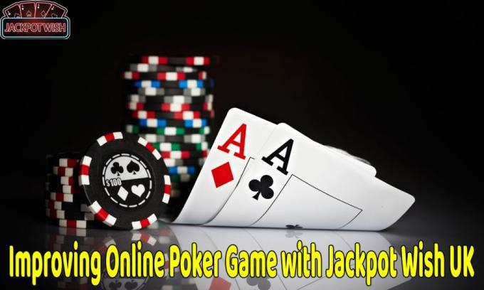Improving Online Poker Game with Jackpot Wish UK – Lady Love Bingo