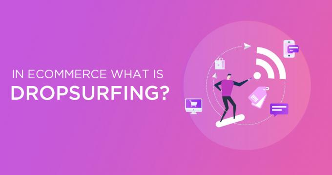 In Ecommerce What is Drop Surfing? – A Complete Guide