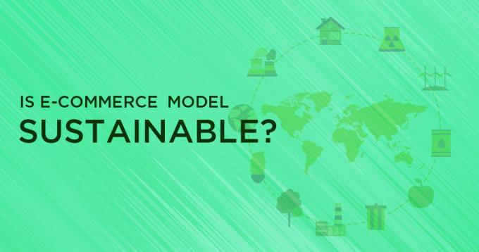 Is the Ecommerce Model Sustainable?