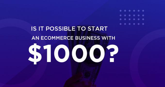 Is it Possible to Start an Ecommerce Business with US $1000?