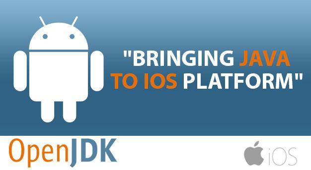 OpenJDK Bringing Java to iOS Platform - Sprybit