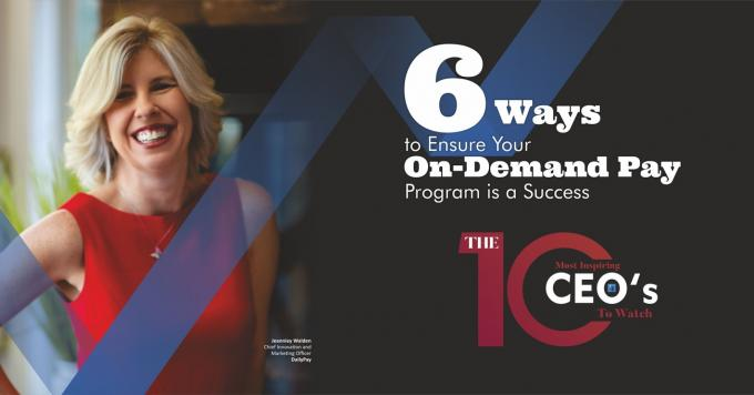 6 Ways to Ensure Your On-Demand Pay Program is a Success