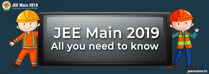 JEE Main 2019: Application Form, Eligibility, Exam Dates, Pattern
