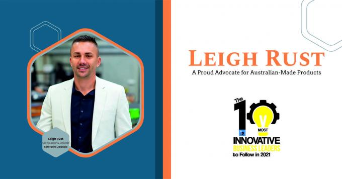 Leigh Rust: An Avid Entrepreneur and a Proud Advocate for Australian-Made Products