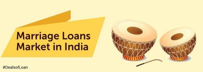 Marriage Loans Market in India   DealsOfLoan