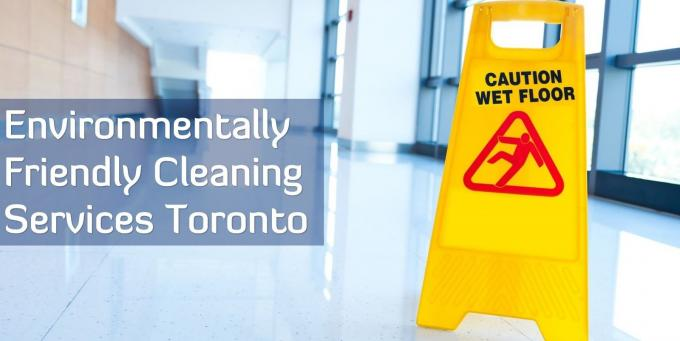 Environmentally Friendly Cleaning Services Toronto