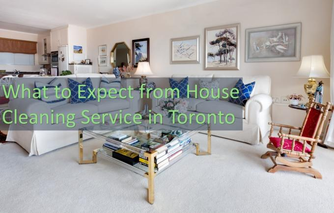 What to Expect from House Cleaning Service in Toronto