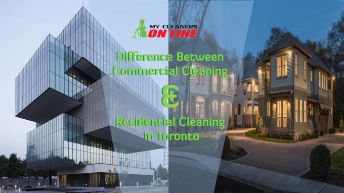 Difference Between Commercial Cleaning and Residential Cleaning in Toronto