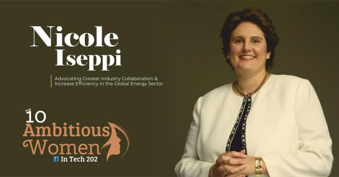 Nicole Iseppi: Advocating Greater Industry Collaboration & Increase Efficiency in the Global Energy Sector