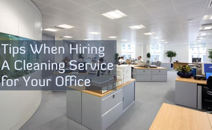 Tips When Hiring a Cleaning Service for Your Office