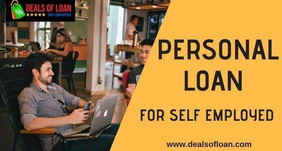 A Quick Guide Personal Loan for the Self Employed | DealsOfLoan