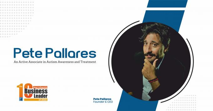 Pete Pallares: An Active Associate in Autism Awareness and Treatment