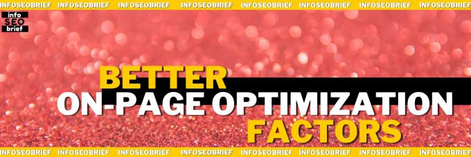 Better On-Page Optimization involves Some Factors || InfoSEObrief