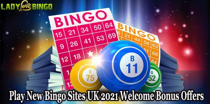 Play New Bingo Sites UK 2021 Welcome Bonus Offers - Gambling Site Blog