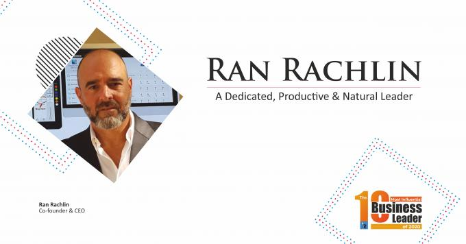 Ran Rachlin: A Dedicated, Productive & Natural Leader