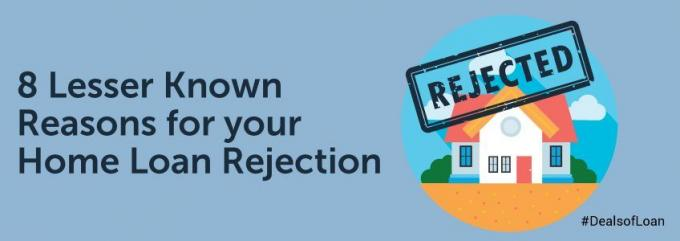 8 Lesser Known Reasons for your Home Loan Rejection – Deals of Loan   DealsOfLoan