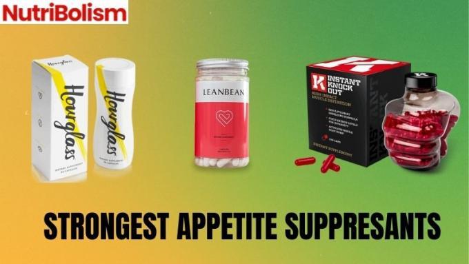 Strongest Appetite Suppressants [works best for females]