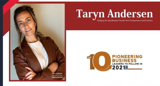 Taryn Andersen: Bridging the Gap between Female Tech Entrepreneurs and Investors - InsightsSuccess