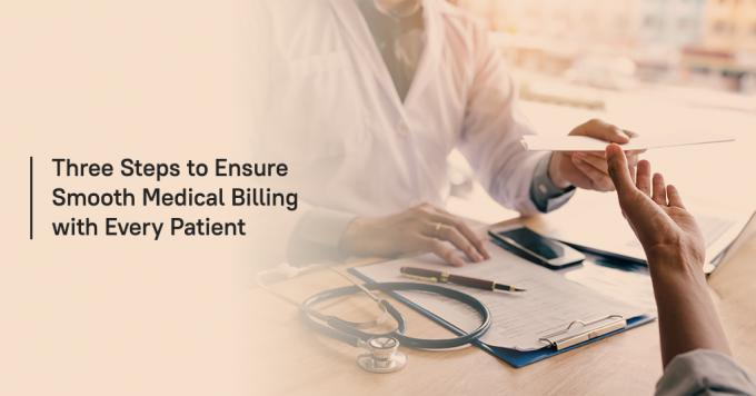 Three Steps to Ensure Smooth Medical Billing with Every Patient - Analytix Solutions