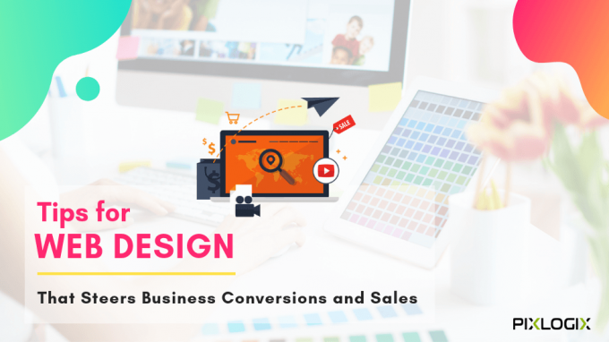 Tips for Web Design That Steers Business Conversions and Sales