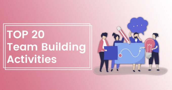 Top 20 Team Building Activities and Games that Your Employees Would Love to Play