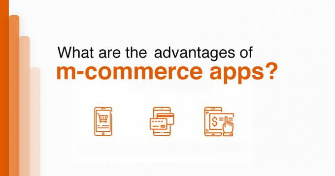 What are the Advantages of M-commerce Apps? - Complete Guide
