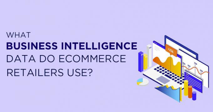 What Business Intelligence Data Do Ecommerce Retailers Use?