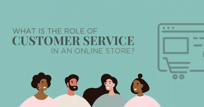 What is The Role of Customer Service in an Online Store?