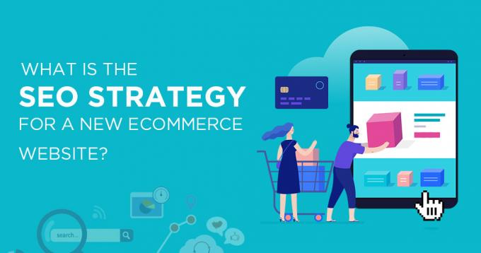 What is the SEO Strategy for New eCommerce Website - A Guide