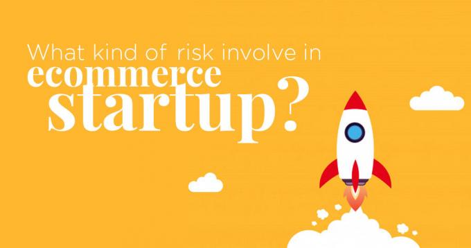 What Kind of Risk Involve in Ecommerce Startup? – Expert Guide