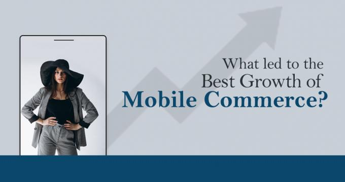 What Led to the Best Growth in Mobile Commerce? - Analysis