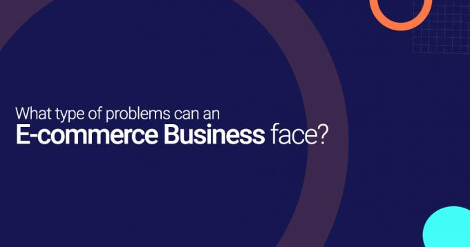 What Type of Problems can an E-commerce Business Face?