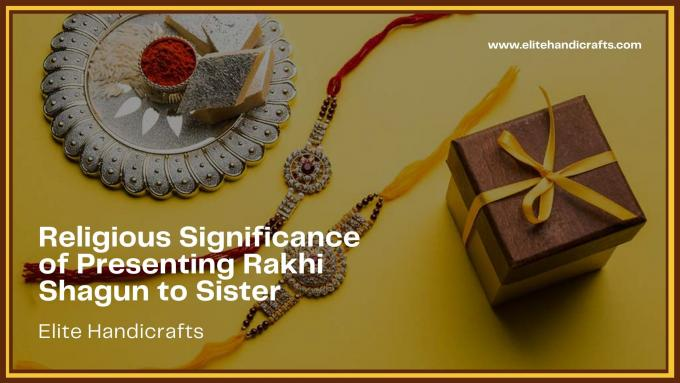 What is the Religious Significance of Presenting Rakhi Shagun to Sister?