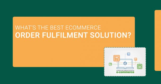 What's the Best Ecommerce Order Fulfillment Solution - Guide