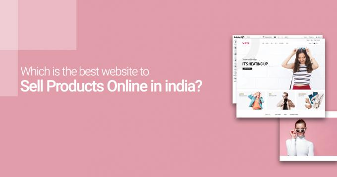 Which is the Best Website to Sell Products Online in India?
