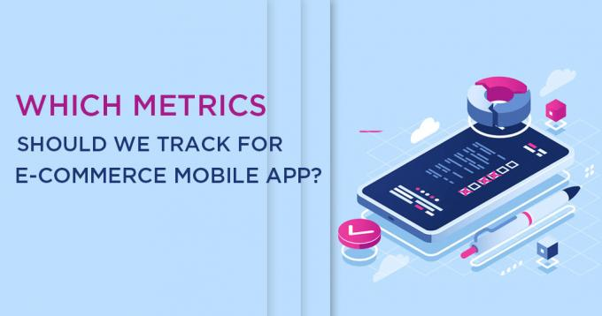 Which Metrics should We Track for Ecommerce Mobile Apps?