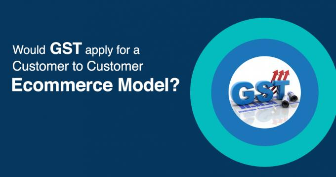 Would GST Apply in Customer to Customer(C2C) Ecommerce Model