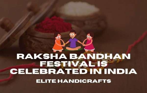 How Raksha Bandhan Festival is celebrated in India